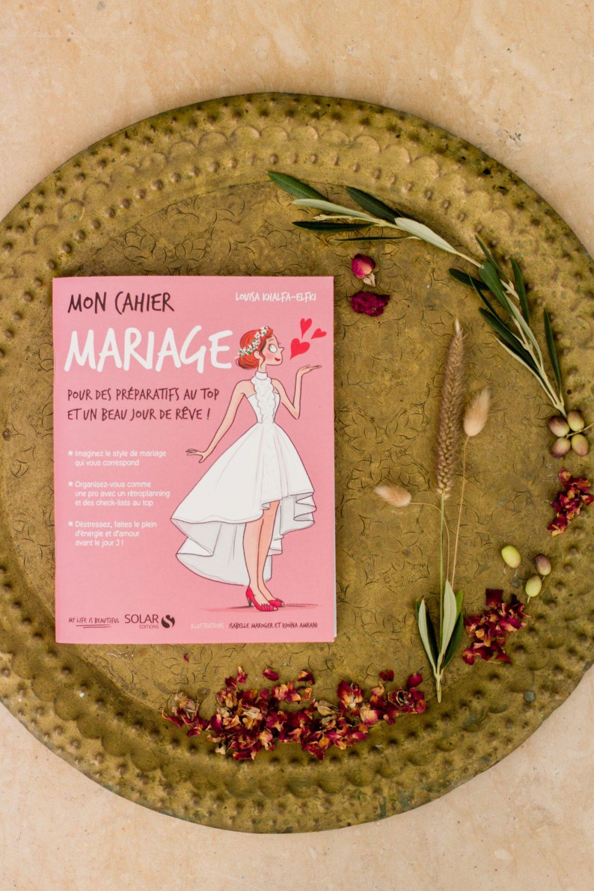 Mon cahier Mariage - Louisa Khalfa-Elfki | Editions Solar - My life is beautiful | La Mariée Sous Les Etoiles